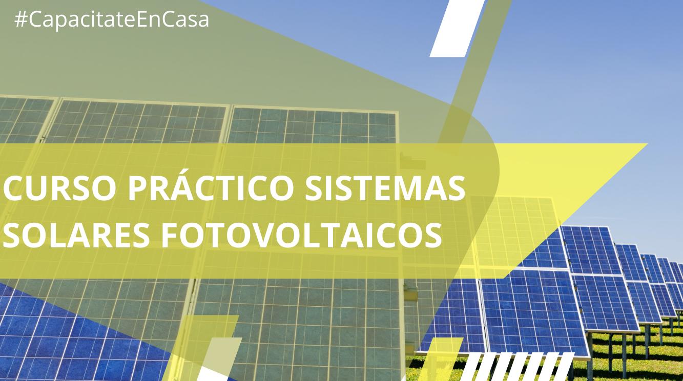 Curso Práctico Sistemas Solares Fotovoltaicos